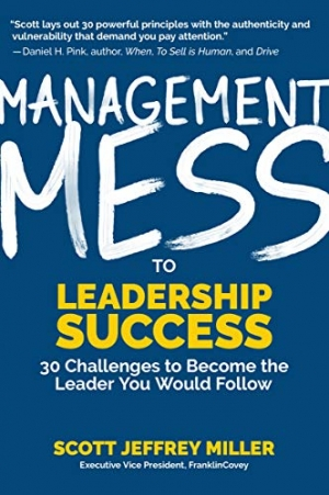 Download Management Mess to Leadership Success: 30 Challenges to Become the Leader You Would Follow free book as epub format