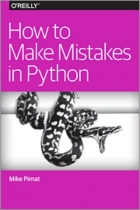 Book How to Make Mistakes in Python? free