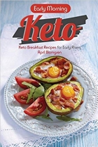 Early Morning Keto: Keto Breakfast Recipes for Early Risers