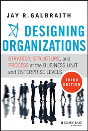Download Designing Organizations: Strategy, Structure, and Process at the Business Unit and Enterprise Levels free book as pdf format