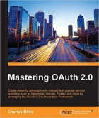 Mastering OAuth 2.0