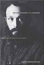 Book Between Philosophy and Literature: Bakhtin and the Question of the Subject free