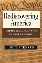 Rediscovering America: Liberty, Equality and the Crisis of Democracy