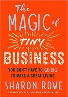 Book The Magic of Tiny Business You Don't Have to Go Big to Make a Great Living free