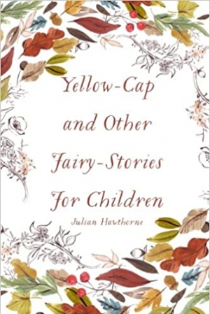 Download Yellow-Cap and Other Fairy-Stories For Children free book as pdf format