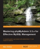 Book Mastering phpMyAdmin 3.3.x for Effective MySQL Management free