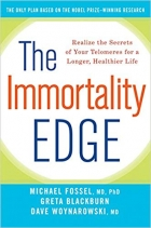 The Immortality Edge Realize the Secrets of Your Telomeres for a Longer, Healthier Life