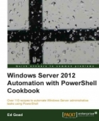 Book Windows Server 2012 Automation with PowerShell Cookbook free