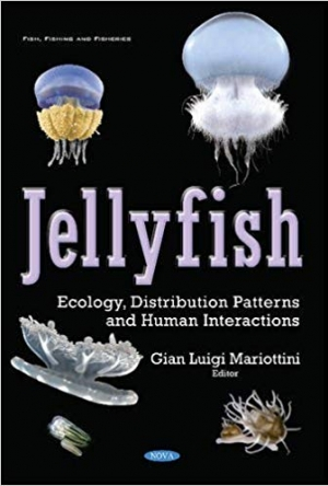 Download Jellyfish: Ecology, Distribution Patterns and Human Interactions (Fish, Fishing and Fisheries) free book as pdf format