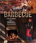 Cowboy Barbecue - Fire & Smoke from the Original Texas Vaqueros