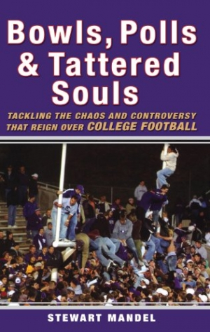 Download Bowls, Polls, and Tattered Souls: Tackling the Chaos and Controversy that Reign Over College Football free book as pdf format