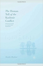 Book The Human Toll of the Kashmir Conflict Grief and Courage in a South Asian Borderland free