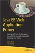 Book Java EE Web Application Primer: Building Bullhorn: A Messaging App with JSP, Servlets, JavaScript, Bootstrap and Oracle free