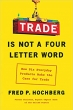 Book Trade Is Not a Four-Letter Word: How Six Everyday Products Make the Case for Trade free