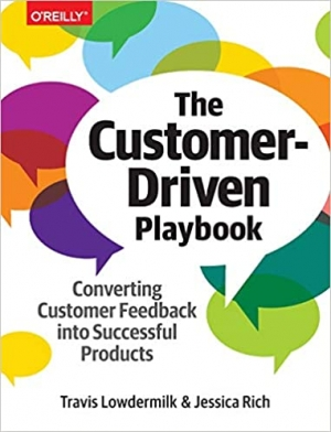 Download The Customer-Driven Playbook: Converting Customer Feedback into Successful Products free book as pdf format