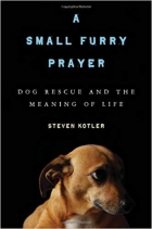 Book A Small Furry Prayer: Dog Rescue and the Meaning of Life free