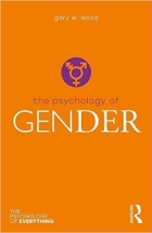 The Psychology of Gender (The Psychology of Everything)