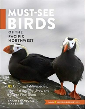 Download Must-See Birds of the Pacific Northwest: 85 Unforgettable Species, Their Fascinating Lives, and How to Find Them free book as epub format
