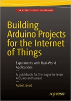 Book Building Arduino Projects for the Internet of Things: Experiments with Real-World Applications free