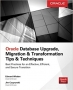 Book Oracle Database Upgrade, Migration & Transformation Tips & Techniques free