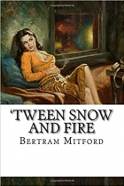Tween Snow and Fire