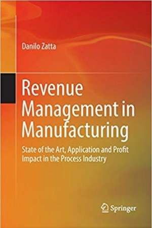 Download Revenue Management in Manufacturing: State of the Art, Application and Profit Impact in the Process Industry free book as pdf format