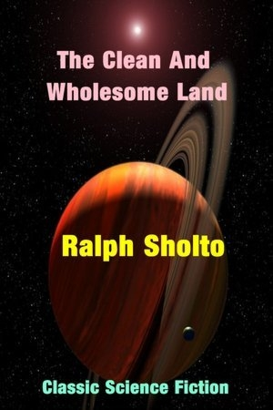 Download The Clean and Wholesome Land free book as epub format