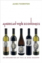 American Wine Economics: An Exploration of the U.S. Wine Industry