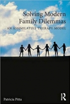 Book Solving Modern Family Dilemmas: An Assimilative Therapy Model (Routledge Series on Family Therapy and Counseling) free