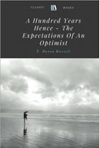 Book A Hundred Years Hence - The Expectations Of An Optimist free