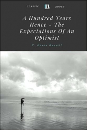 Download A Hundred Years Hence - The Expectations Of An Optimist free book as epub format
