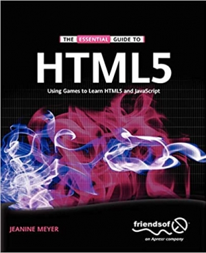 Download The Essential Guide to HTML5: Using Games to learn HTML5 and JavaScript free book as pdf format