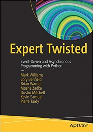 Download Expert Twisted: Event-Driven and Asynchronous Programming with Python free book as pdf format