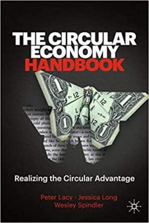 Download The Circular Economy Handbook: Realizing the Circular Advantage free book as pdf format