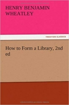 Book How to Form a Library, 2nd ed free