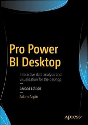 Download Pro Power BI Desktop, 2nd Edition free book as pdf format