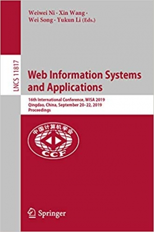 Download Web Information Systems and Applications: 16th International Conference, WISA 2019, Qingdao, China, September 20-22, 2019, Proceedings (Lecture Notes in Computer Science Book 11817) free book as pdf format