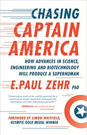 Download Chasing Captain America: How Advances in Science, Engineering, and Biotechnology Will Produce a Superhuman free book as pdf format