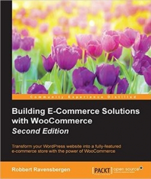 Download Building E-Commerce Solutions with WooCommerce free book as pdf format