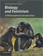 Biology and Feminism: A Philosophical Introduction (Cambridge Introductions to Philosophy and Biology)