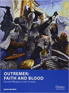 Outremer: Faith and Blood: Skirmish Wargames in the Crusades (Osprey Wargames 22)