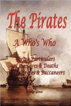 Book The Pirates - A Who's Who Giving Particulars of the Lives & Deaths of the Pirates & Buccaneers free