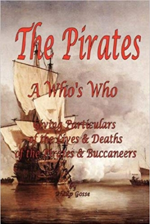 Download The Pirates - A Who's Who Giving Particulars of the Lives & Deaths of the Pirates & Buccaneers free book as epub format