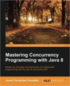 Book Mastering Concurrency Programming with Java 8 free