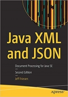 Book Java XML and JSON: Document Processing for Java SE free