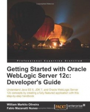 Download Getting Started with Oracle WebLogic Server 12c: Developer's Guide free book as pdf format