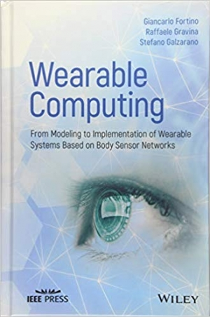 Download Wearable Computing From Modeling to Implementation of Wearable Systems based on Body Sensor Networks free book as pdf format