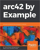arc42 by Example: Software architecture documentation in practice