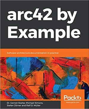 Download arc42 by Example: Software architecture documentation in practice free book as epub format