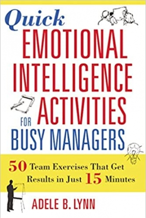 Download Quick Emotional Intelligence Activities for Busy Managers: 50 Team Exercises That Get Results in Just 15 Minutes free book as pdf format